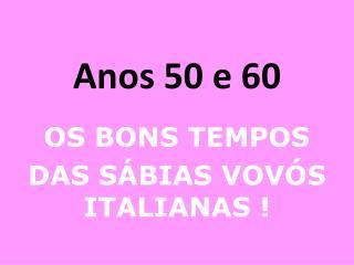 Anos 50 e 60