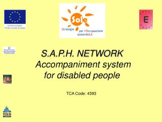 S.A.P.H. NETWORK Accompaniment system  for disabled people