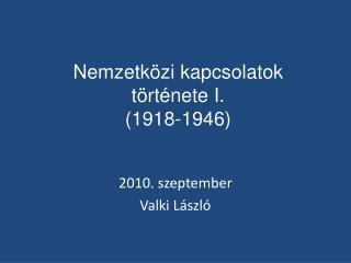 Nemzetközi kapcsolatok története I.  (1918-1946)