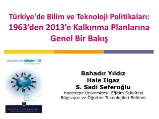 Türkiye'de Bilim ve Teknoloji Politikaları:  1963'den 2013'e Kalkınma Planlarına Genel Bir Bakış