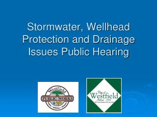 Stormwater, Wellhead Protection and Drainage Issues Public Hearing