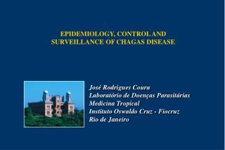 José Rodrigues Coura Laboratório de Doenças Parasitárias Medicina Tropical
