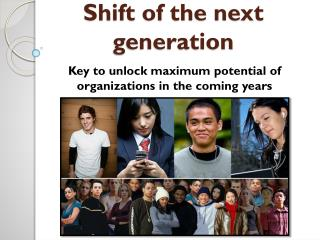 Shift of the next generation