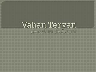 Vahan Teryan January 28, 1885 – January 7, 1920