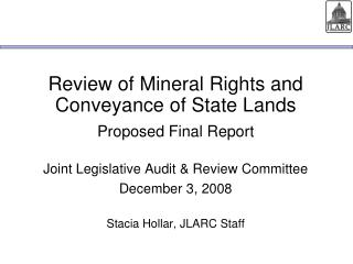 Review of Mineral Rights and Conveyance of State Lands Proposed Final Report