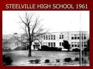STEELVILLE HIGH SCHOOL 1961
