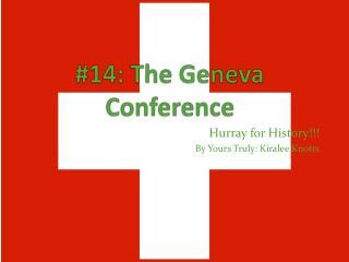 #14: The Geneva Conference