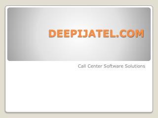 Call Centre Software Solutions from Deepijatel.com
