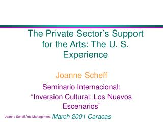 The Private Sector's Support for the Arts: The U. S. Experience
