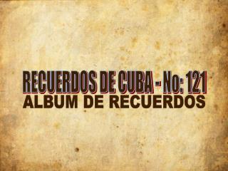 RECUERDOS DE CUBA - No: 121