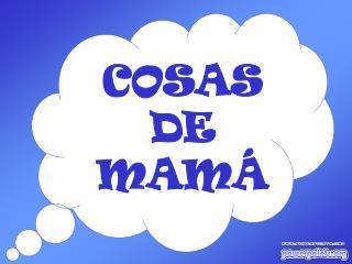 COSAS DE MAMÁ