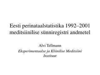 Eesti perinataalstatistika 1992–2001 meditsiinilise sünniregistri andmetel