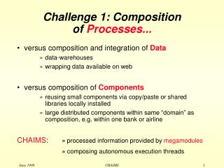 Challenge 1: Composition  of  Processes...
