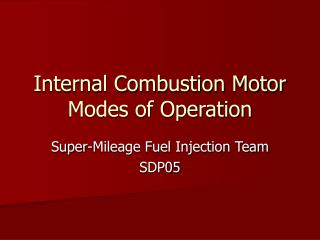 Internal Combustion Motor Modes of Operation
