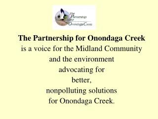 The Partnership for Onondaga Creek is a voice for the Midland Community  and the environment