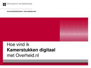 Hoe vind ik Kamerstukken digitaal met Overheid.nl