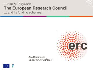 FP7 IDEAS Programme The European Research Council   and its funding schemes.