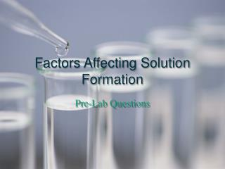 Factors Affecting Solution Formation