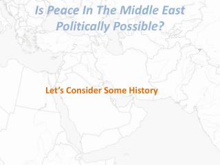 Is Peace In The Middle East  Politically  Possible?