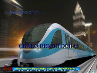 Free Pass for Dubai Metro Courtesy   TravelRelation