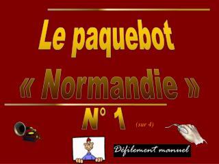Le paquebot  ��Normandie �