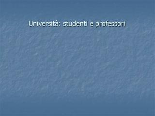Universit�: studenti e professori