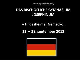 Návšteva partnerskej školy DAS BISCHÖFLICHE GYMNASIUM  JOSEPHINUM v  Hildesheime  (Nemecko)