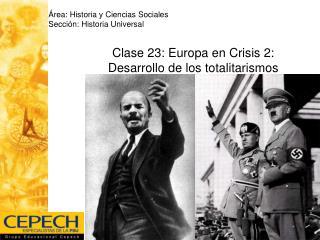 Clase 23: Europa en Crisis 2: Desarrollo de los totalitarismos