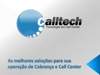 As melhores soluções para sua operação de Cobrança e Call Center