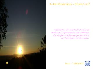 Autres Dimensions – Frases 01/07