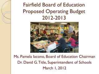 Fairfield Board of Education Proposed Operating Budget 2012-2013