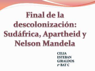 Final de la descolonización:  Sudáfrica, Apartheid y Nelson Mandela