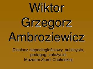 Wiktor Grzegorz Ambroziewicz