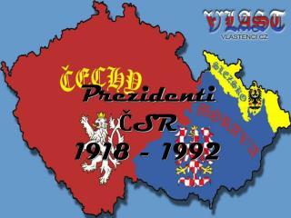Prezidenti ČSR 1918 - 1992