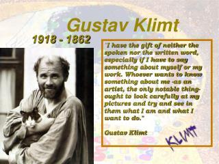 .  Gustav Klimt  .