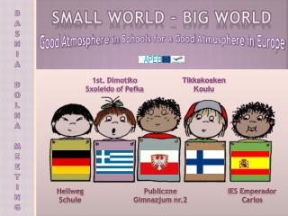 SMALL WORLD – BIG WORLD
