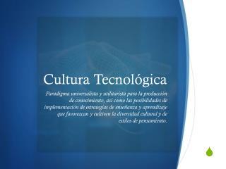 Cultura Tecnológica