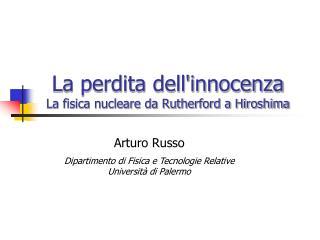 La perdita dell'innocenza La fisica nucleare da Rutherford a Hiroshima