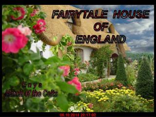 FAIRYTALE  HOUSE OF ENGLAND