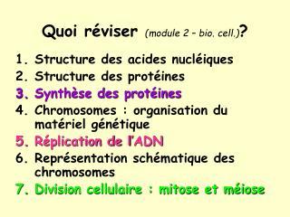 Quoi réviser  (module 2 – bio. cell.) ?