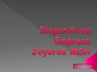 Diapositivas Empresa  Joyeros MSA
