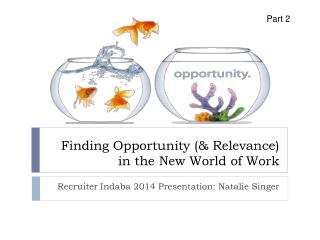 Finding Opportunity (& Relevance) in the New World of Work