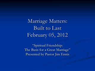 Marriage Matters: Built to Last February 05, 2012