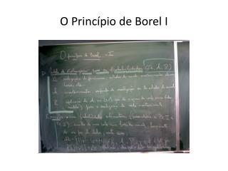 O Princípio de Borel I