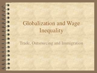 Globalization and Wage Inequality