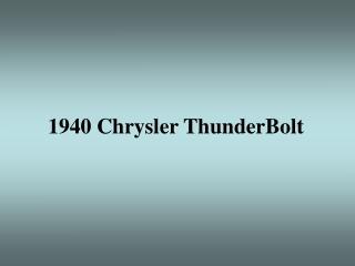 1940 Chrysler ThunderBolt