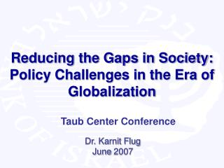 Reducing the Gaps in Society: Policy Challenges in the Era of Globalization