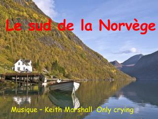 Le sud de la Norvège