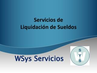Servicios de  Liquidación de Sueldos