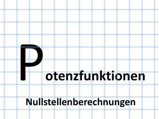 P otenzfunktionen Nullstellenberechnungen